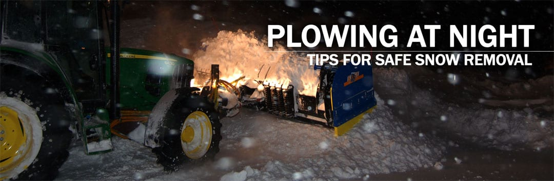 Night Time Snow Plowing Safety Tips