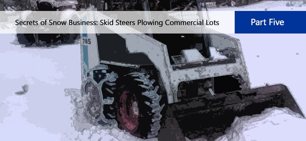 Secrets Of Snow Business: Skid Steers Plowing Commercial Parking Lots
