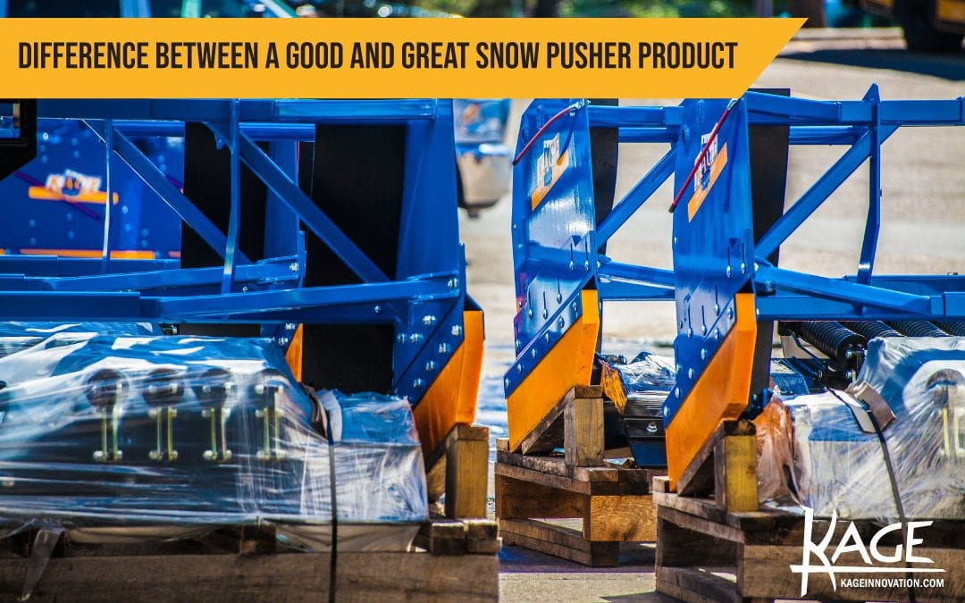 Difference Between a Good and Great Snow Pusher Product